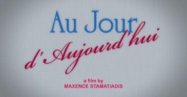 'Au jour d'aujourd'hui' (The day today), en Histerias de Cine
